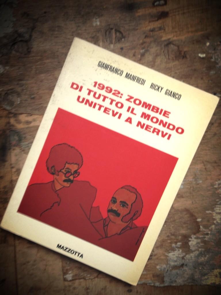 1992: Zombies di tutto il mondo unitevi a Nervi di Gianco e Mandredi